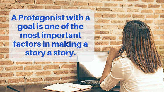 Why Your Protagonist Must Have A Goal In Your Story