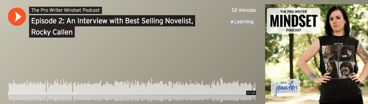 The Pro Writer Mindset Podcast, Episode 2: An Interview with Best Selling Novelist, Rocky Callen