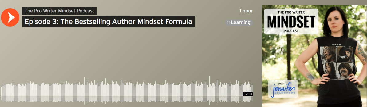The Pro Writer Mindset Podcast, Episode 3: The Bestselling Author Mindset Formula