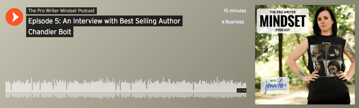 The Pro Writer Mindset Podcast, Episode 5: An Interview With Best Selling Author Chandler Bolt