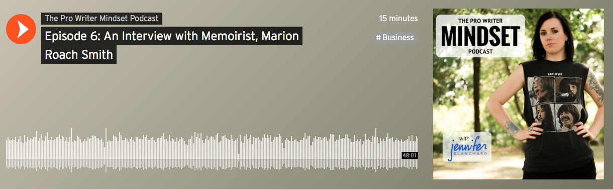 The Pro Writer Mindset Podcast, Ep. 6: An Interview with Memoirist Marion Roach Smith