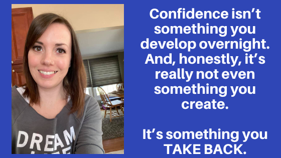 Confidence Is Something You Create: Here's How